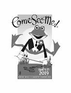 COME · SEE · ME! APRIL 4-13 2019 ROCK HILL SOUTH CAROLINA