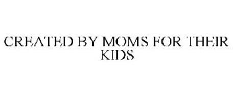 CREATED BY MOMS FOR THEIR KIDS