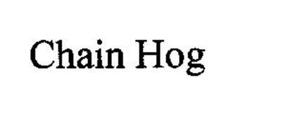 CHAIN HOG