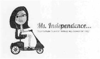 MS. INDEPENDENCE...YOUR MULTIPLE SCLEROSIS MOBILITY EQUIPMENT MS'SARY!