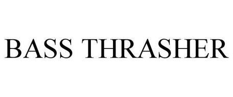 BASS THRASHER