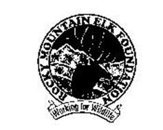 ROCKY MOUNTAIN ELK FOUNDATION WORKING FOR WILDLIFE