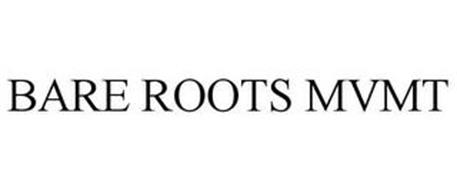 BARE ROOTS MVMT