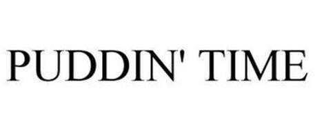 PUDDIN' TIME