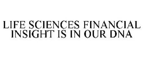 LIFE SCIENCES FINANCIAL INSIGHT IS IN OUR DNA