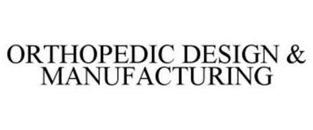 ORTHOPEDIC DESIGN & MANUFACTURING
