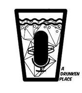 A DRUNKEN PLACE