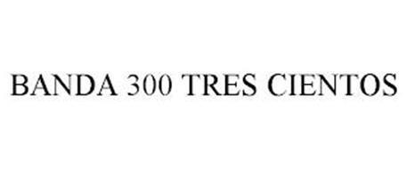 BANDA 300 TRES CIENTOS