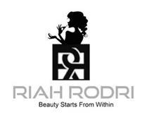 RR RIAH RODRI BEAUTY STARTS FROM WITHIN