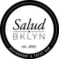 SALUD BKLYN RESTAURANT & TAPAS BAR EST. 2003