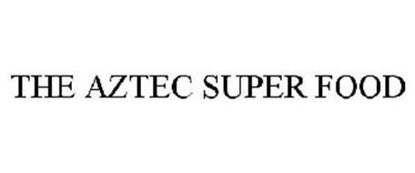 THE AZTEC SUPER FOOD