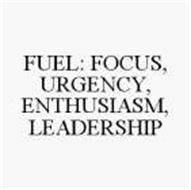 FUEL: FOCUS, URGENCY, ENTHUSIASM, LEADERSHIP