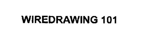 WIREDRAWING 101