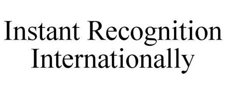 INSTANT RECOGNITION INTERNATIONALLY