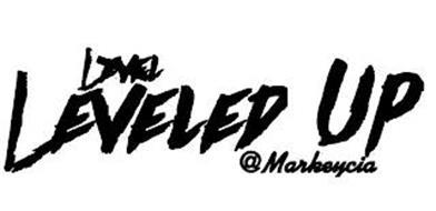 LEVELED UP @ MARKEYCIA