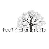 ROOT ENCHANTMENTS