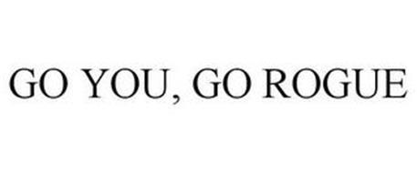 GO YOU, GO ROGUE