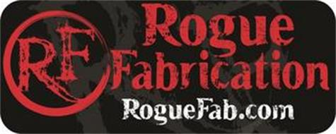 RF ROGUE FABRICATION ROGUEFAB.COM