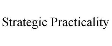 STRATEGIC PRACTICALITY