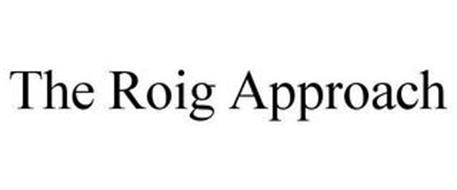 THE ROIG APPROACH