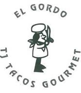 EL GORDO TJ TACOS GOURMET