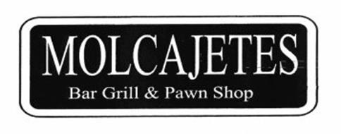 MOLCAJETES BAR GRILL & PAWN SHOP