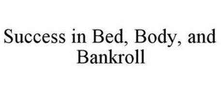 SUCCESS IN BED, BODY & BANKROLL