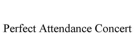 PERFECT ATTENDANCE CONCERT