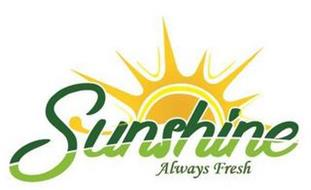 SUNSHINE ALWAYS FRESH