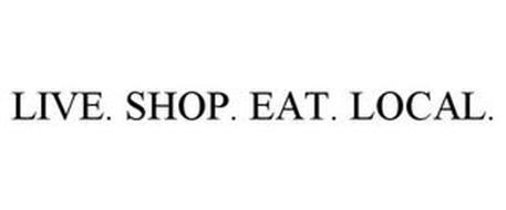 LIVE. SHOP. EAT. LOCAL.