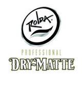 ROLDA PROFESSIONAL DRY-MATTE