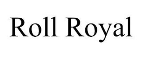 ROLL ROYAL