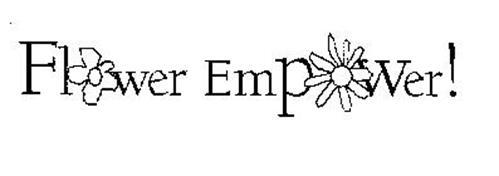 FLOWER EMPOWER!