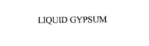 LIQUID GYPSUM