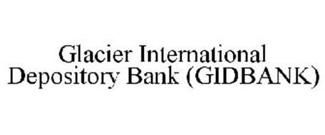 GLACIER INTERNATIONAL DEPOSITORY BANK (GIDBANK)