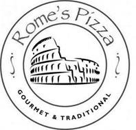 ROME'S PIZZA GOURMET & TRADITIONAL