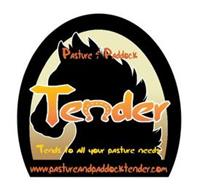 PASTURE & PADDOCK TENDER TENDS TO ALL YOUR PASTURE NEEDS WWW.PASTUREANDPADDOCKTENDER.COM