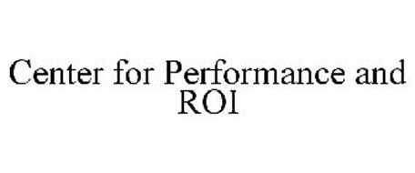 CENTER FOR PERFORMANCE AND ROI
