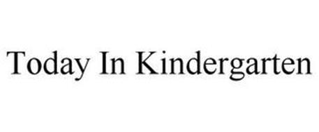 TODAY IN KINDERGARTEN