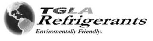 TGLA REFRIGERANTS ENVIROMENTALLY FRIENDLY.