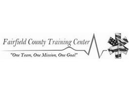 "FAIRFIELD COUNTY TRAINING CENTER ""ONE TEAM, ONE MISSION, ONE GOAL"""
