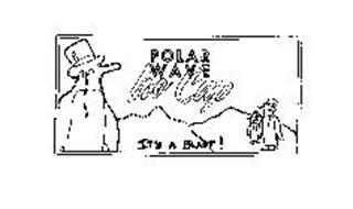 POLAR WAVE ICE CAP IT'S A BLAST!