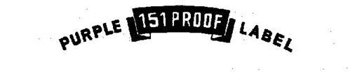 PURPLE LABEL 151 PROOF