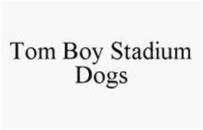 TOM BOY STADIUM DOGS