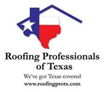 ROOFING PROFESSIONALS OF TEXAS WE'VE GOT TEXAS COVERED WWW.ROOFINGPROTX.COM