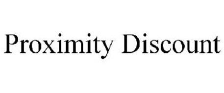 PROXIMITY DISCOUNT