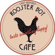 CHEF INSPIRED ROOSTER BOY CAFE TASTE SOMETHING HAPPY