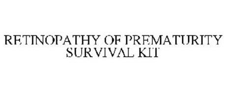 RETINOPATHY OF PREMATURITY SURVIVAL KIT