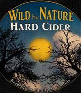 WILD BY NATURE HARD CIDER BREWED FOR FAMILY & FRIENDS