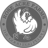· ROSE ACRE FARMS · THE GOOD EGG PEOPLE